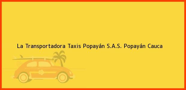 Teléfono, Dirección y otros datos de contacto para La Transportadora Taxis Popayán S.A.S., Popayán, Cauca, Colombia