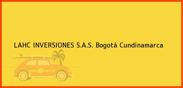 Teléfono, Dirección y otros datos de contacto para LAHC INVERSIONES S.A.S., Bogotá, Cundinamarca, Colombia