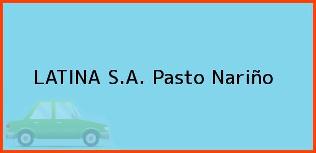 Teléfono, Dirección y otros datos de contacto para LATINA S.A., Pasto, Nariño, Colombia