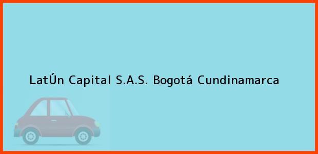 Teléfono, Dirección y otros datos de contacto para LatÚn Capital S.A.S., Bogotá, Cundinamarca, Colombia