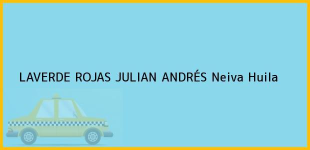 Teléfono, Dirección y otros datos de contacto para LAVERDE ROJAS JULIAN ANDRÉS, Neiva, Huila, Colombia
