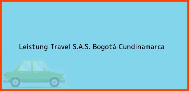 Teléfono, Dirección y otros datos de contacto para Leistung Travel S.A.S., Bogotá, Cundinamarca, Colombia