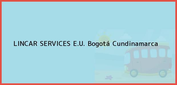 Teléfono, Dirección y otros datos de contacto para LINCAR SERVICES E.U., Bogotá, Cundinamarca, Colombia