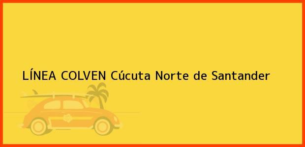 Teléfono, Dirección y otros datos de contacto para LÍNEA COLVEN, Cúcuta, Norte de Santander, Colombia