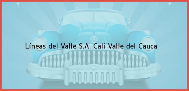 Teléfono, Dirección y otros datos de contacto para Líneas del Valle S.A., Cali, Valle del Cauca, Colombia