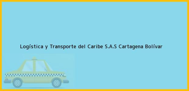 Teléfono, Dirección y otros datos de contacto para Logística y Transporte del Caribe S.A.S, Cartagena, Bolívar, Colombia