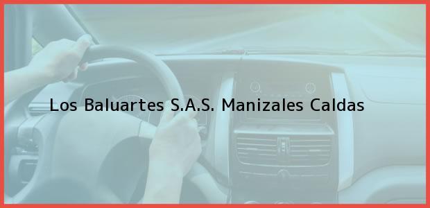 Teléfono, Dirección y otros datos de contacto para Los Baluartes S.A.S., Manizales, Caldas, Colombia