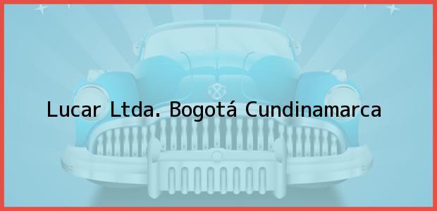 Teléfono, Dirección y otros datos de contacto para Lucar Ltda., Bogotá, Cundinamarca, Colombia