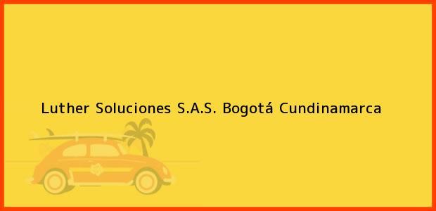 Teléfono, Dirección y otros datos de contacto para Luther Soluciones S.A.S., Bogotá, Cundinamarca, Colombia