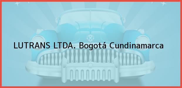 Teléfono, Dirección y otros datos de contacto para LUTRANS LTDA., Bogotá, Cundinamarca, Colombia