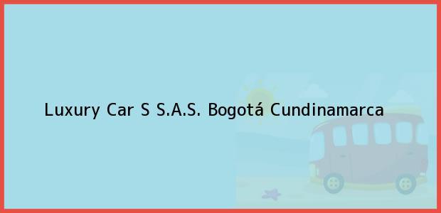 Teléfono, Dirección y otros datos de contacto para Luxury Car S S.A.S., Bogotá, Cundinamarca, Colombia