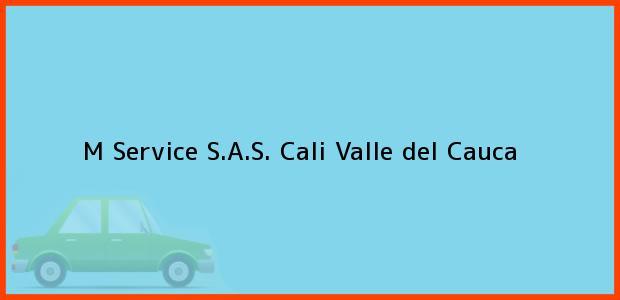 Teléfono, Dirección y otros datos de contacto para M Service S.A.S., Cali, Valle del Cauca, Colombia