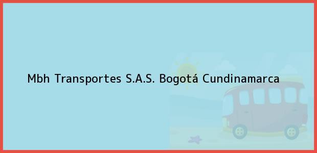 Teléfono, Dirección y otros datos de contacto para Mbh Transportes S.A.S., Bogotá, Cundinamarca, Colombia