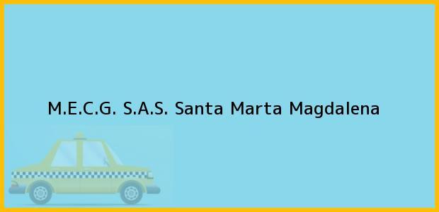 Teléfono, Dirección y otros datos de contacto para M.E.C.G. S.A.S., Santa Marta, Magdalena, Colombia