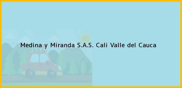 Teléfono, Dirección y otros datos de contacto para Medina y Miranda S.A.S., Cali, Valle del Cauca, Colombia