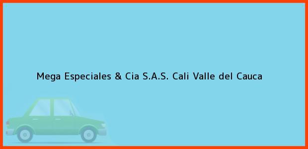 Teléfono, Dirección y otros datos de contacto para Mega Especiales & Cia S.A.S., Cali, Valle del Cauca, Colombia