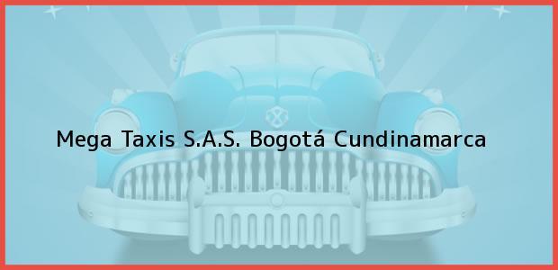 Teléfono, Dirección y otros datos de contacto para Mega Taxis S.A.S., Bogotá, Cundinamarca, Colombia