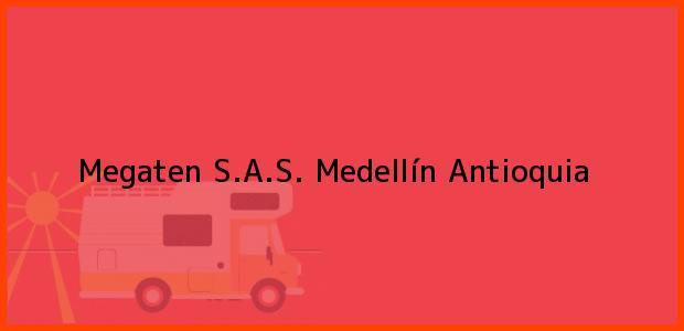 Teléfono, Dirección y otros datos de contacto para Megaten S.A.S., Medellín, Antioquia, Colombia
