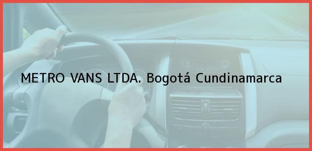 Teléfono, Dirección y otros datos de contacto para METRO VANS LTDA., Bogotá, Cundinamarca, Colombia
