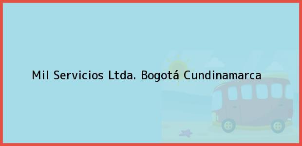 Teléfono, Dirección y otros datos de contacto para Mil Servicios Ltda., Bogotá, Cundinamarca, Colombia