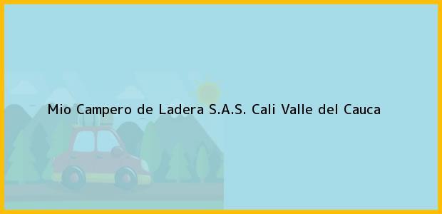 Teléfono, Dirección y otros datos de contacto para Mio Campero de Ladera S.A.S., Cali, Valle del Cauca, Colombia