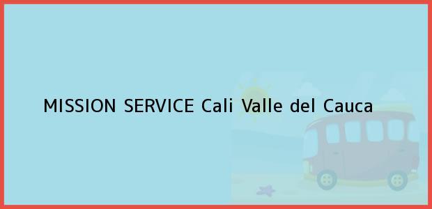 Teléfono, Dirección y otros datos de contacto para MISSION SERVICE, Cali, Valle del Cauca, Colombia