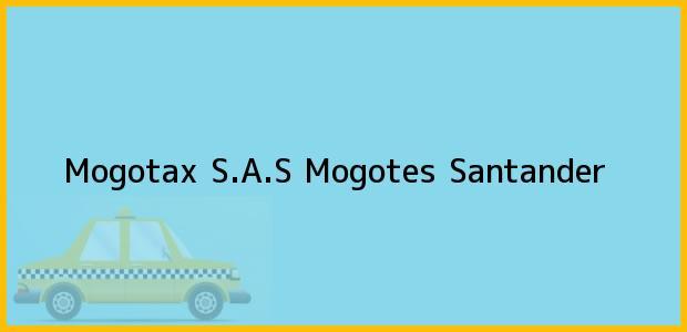 Teléfono, Dirección y otros datos de contacto para Mogotax S.A.S, Mogotes, Santander, Colombia