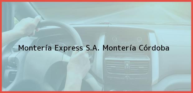 Teléfono, Dirección y otros datos de contacto para Montería Express S.A., Montería, Córdoba, Colombia