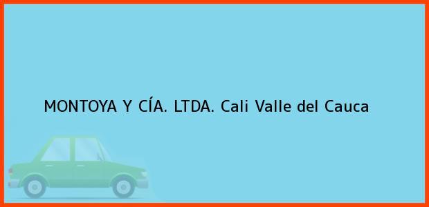 Teléfono, Dirección y otros datos de contacto para MONTOYA Y CÍA. LTDA., Cali, Valle del Cauca, Colombia