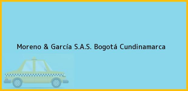Teléfono, Dirección y otros datos de contacto para Moreno & García S.A.S., Bogotá, Cundinamarca, Colombia