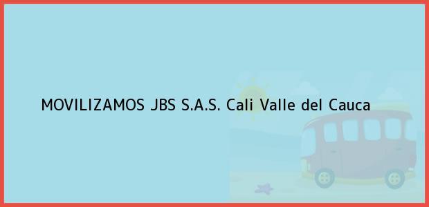 Teléfono, Dirección y otros datos de contacto para MOVILIZAMOS JBS S.A.S., Cali, Valle del Cauca, Colombia