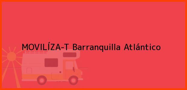 Teléfono, Dirección y otros datos de contacto para MOVILÍZA-T, Barranquilla, Atlántico, Colombia