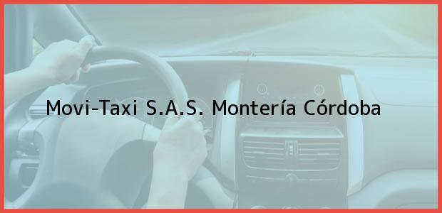 Teléfono, Dirección y otros datos de contacto para Movi-Taxi S.A.S., Montería, Córdoba, Colombia