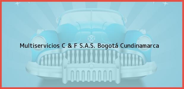 Teléfono, Dirección y otros datos de contacto para Multiservicios C & F S.A.S., Bogotá, Cundinamarca, Colombia