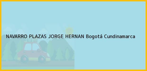 Teléfono, Dirección y otros datos de contacto para NAVARRO PLAZAS JORGE HERNAN, Bogotá, Cundinamarca, Colombia