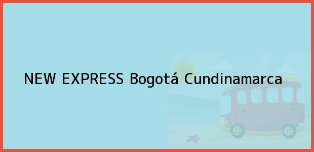 Teléfono, Dirección y otros datos de contacto para NEW EXPRESS, Bogotá, Cundinamarca, Colombia