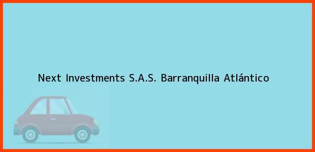 Teléfono, Dirección y otros datos de contacto para Next Investments S.A.S., Barranquilla, Atlántico, Colombia
