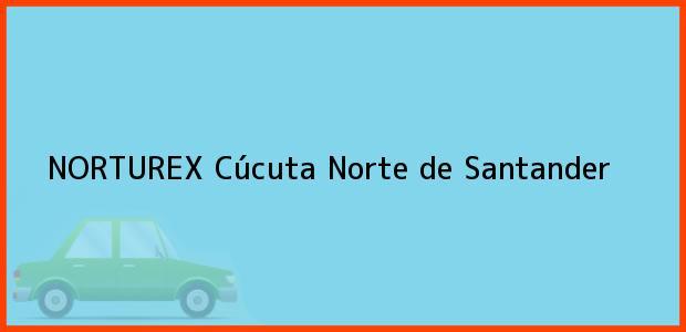 Teléfono, Dirección y otros datos de contacto para NORTUREX, Cúcuta, Norte de Santander, Colombia