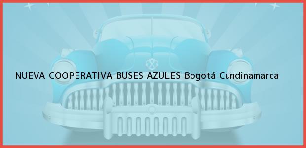 Teléfono, Dirección y otros datos de contacto para NUEVA COOPERATIVA BUSES AZULES, Bogotá, Cundinamarca, Colombia