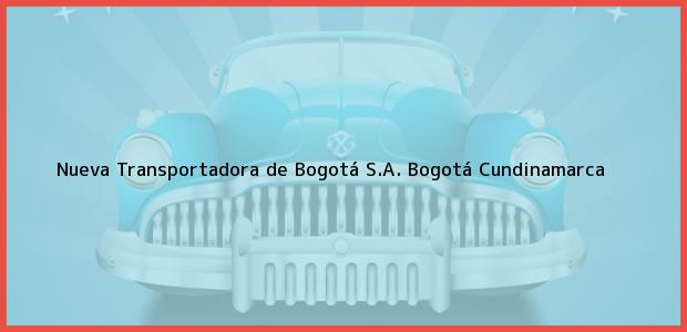 Teléfono, Dirección y otros datos de contacto para Nueva Transportadora de Bogotá S.A., Bogotá, Cundinamarca, Colombia