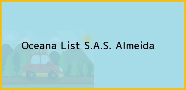 Teléfono, Dirección y otros datos de contacto para Oceana List S.A.S., Almeida, , Colombia
