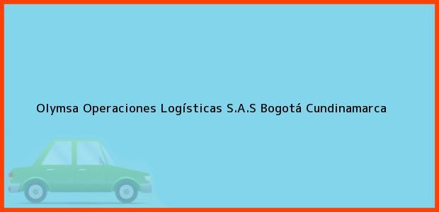 Teléfono, Dirección y otros datos de contacto para Olymsa Operaciones Logísticas S.A.S, Bogotá, Cundinamarca, Colombia