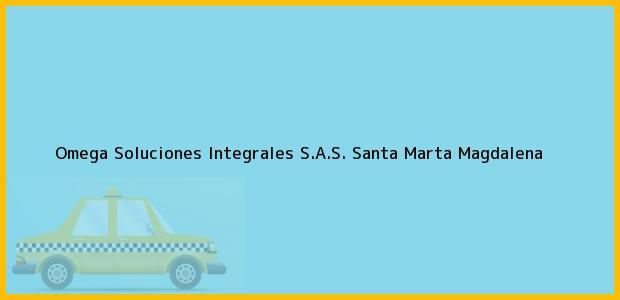 Teléfono, Dirección y otros datos de contacto para Omega Soluciones Integrales S.A.S., Santa Marta, Magdalena, Colombia
