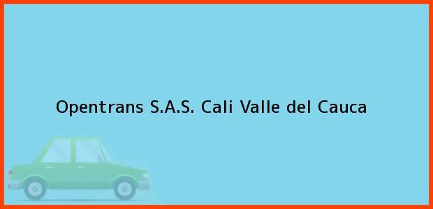 Teléfono, Dirección y otros datos de contacto para Opentrans S.A.S., Cali, Valle del Cauca, Colombia