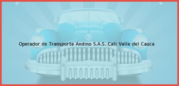 Teléfono, Dirección y otros datos de contacto para Operador de Transporte Andino S.A.S., Cali, Valle del Cauca, Colombia