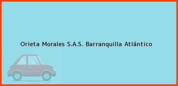 Teléfono, Dirección y otros datos de contacto para Orieta Morales S.A.S., Barranquilla, Atlántico, Colombia