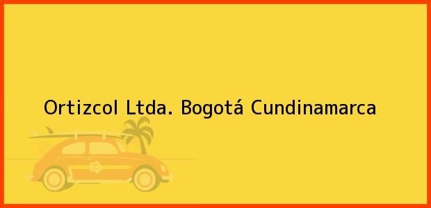 Teléfono, Dirección y otros datos de contacto para Ortizcol Ltda., Bogotá, Cundinamarca, Colombia