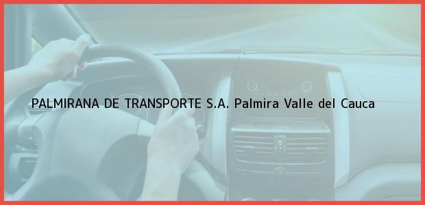 Teléfono, Dirección y otros datos de contacto para PALMIRANA DE TRANSPORTE S.A., Palmira, Valle del Cauca, Colombia