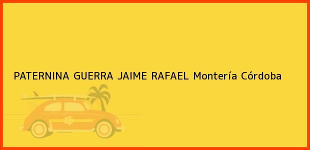 Teléfono, Dirección y otros datos de contacto para PATERNINA GUERRA JAIME RAFAEL, Montería, Córdoba, Colombia