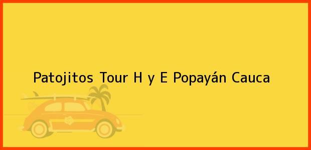 Teléfono, Dirección y otros datos de contacto para Patojitos Tour H y E, Popayán, Cauca, Colombia